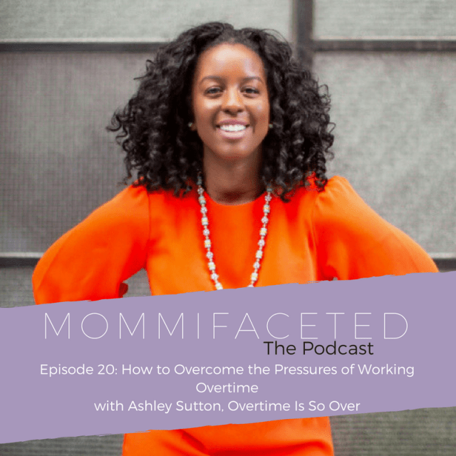 overtime, working mom, motherhood, mompreneur, mommy blogger, podcast, podcaster, podcasting, women podcast, prioritizing, workplace