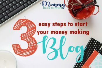 3 Easy Steps to Start a Money Making Blog