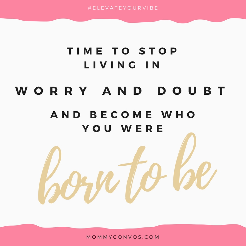elevate your vibe - worry and doubt