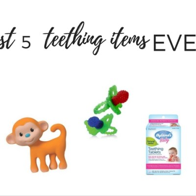 Best Five Teething Items Ever