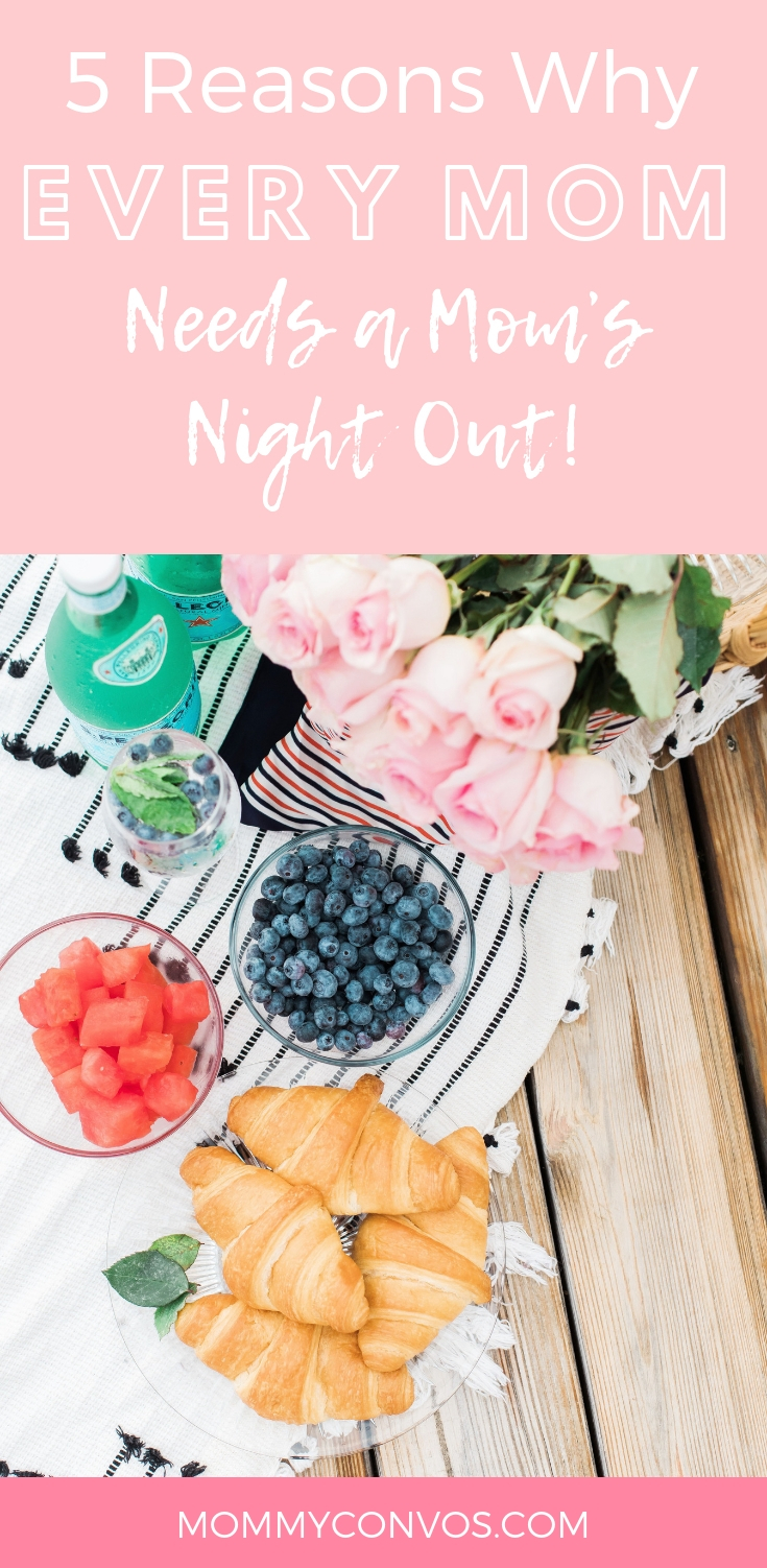 moms night out. date night. mom time. girls night. why you need a moms night out. why you need a girls night. girls night ideas. Easy girls night ideas. mom night out ideas.
