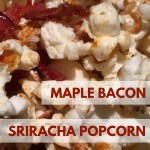 Mommydo How-To: Maple Bacon Sriracha Popcorn