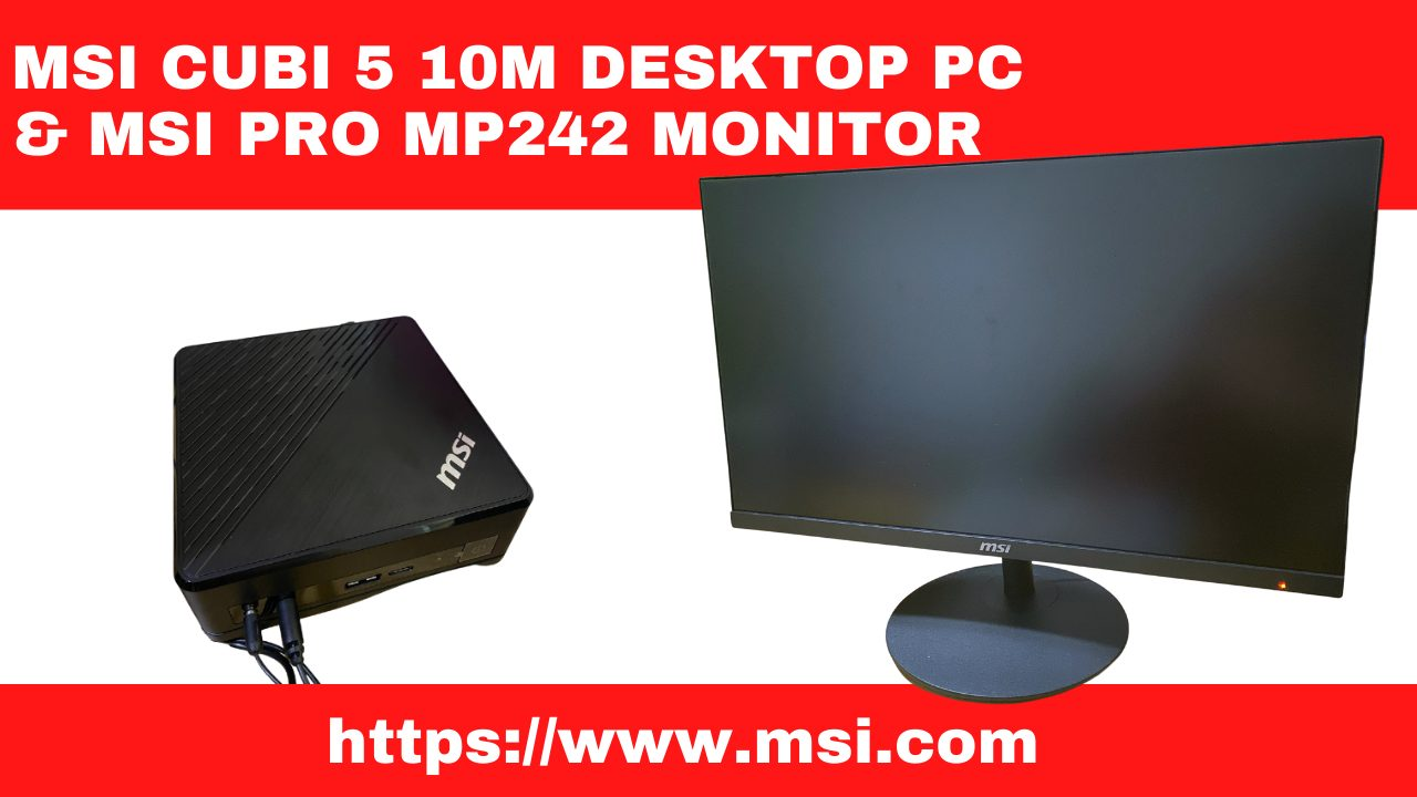 Review of the MSI Cubi 5 and MSI PRO MP242 Monitor
