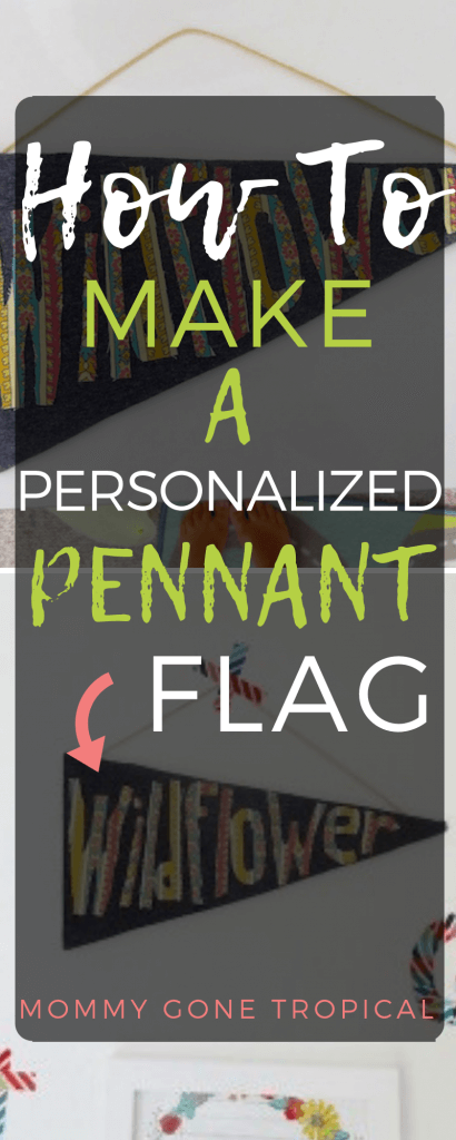 How to make a personalized pennant flag with cardboard and fabric!