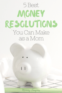 Do you need help with your New Year's Resolution? Find out the top ways to save and budget money for moms.