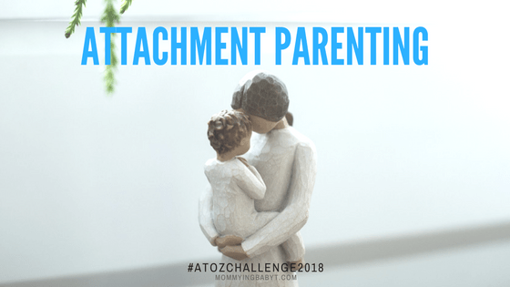 Attachment parenting, A to Z, A to Z blogging, AtoZ blogging challenge, AtoZBloggingChallenge, #AtoZ, #AtoZbloggingChallenge, #BlogchatterAtoZ, Blogchatter A to Z, blogchatteratoz, MommyingbabyT blog, Nayantara Hegde blog, bloggers in mumbai, parenting bloggers in mumbai, parenting bloggers in india, south asian mommy bloggers, mommy bloggers in mumbai, mommy bloggers in India, attachment parenting style, attachment parenting concept, attachment parenting sears, API, instinctive parenting