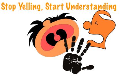 Stop yelling start understanding