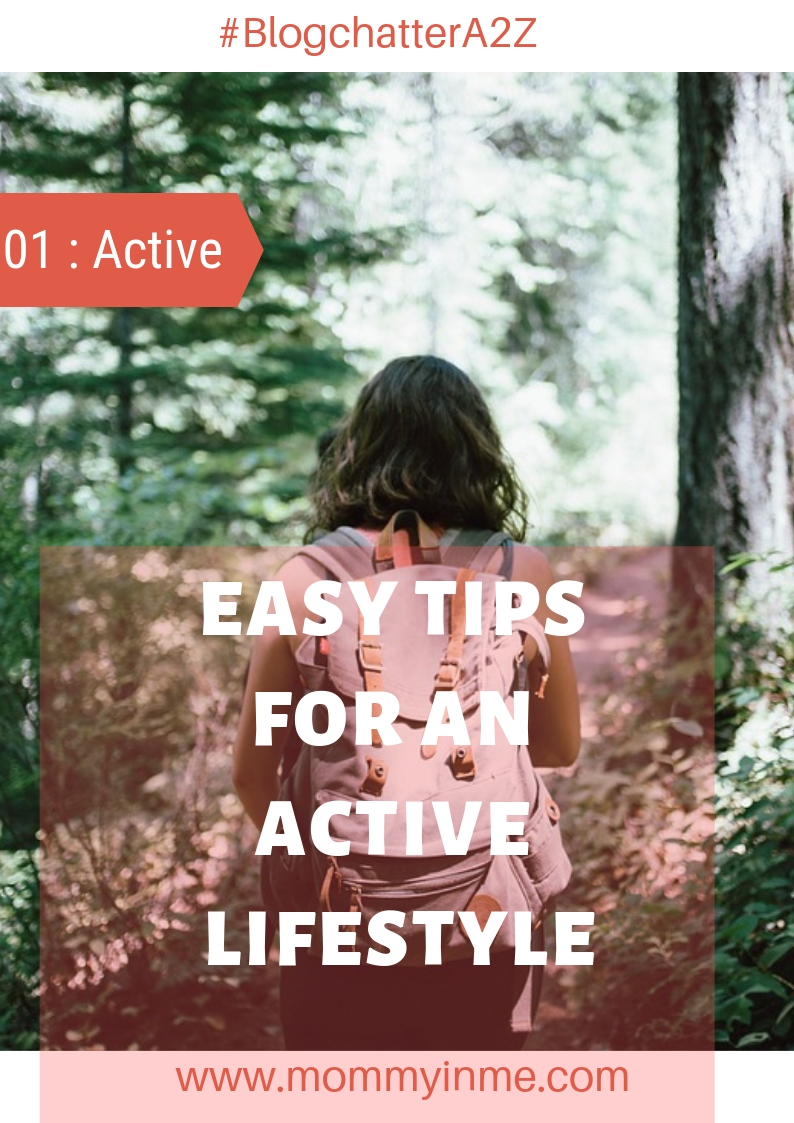 Active living is a step towards healthy living and it embeds physical and fun activities in our lifestyle. It not just prevents one from diseases but also helps in good Mental health. Here are some really easy and quick tips for an active lifestyle and for a healthy body. #yoga #stretches 3stretching #dancing #zumba #BlogchatterA2Z #A2Zchallenge #activelife #healthylife #30minuteexercise #healthydiet