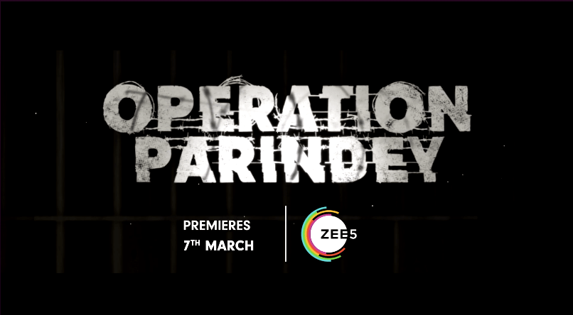 A ZEE5 Original Operation Parindey, based on the true facts of Nabha Jail Break in 2016 will be released on 7th March 2020 #ZEE5 #OTTPlatform #Operationparindey #ZEE5originals