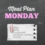 Meal Plan Monday!