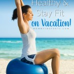 How to Eat (Semi) Healthy & Stay Fit On Vacation