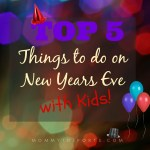 Top 5 Things To Do On New Year's Eve with Kids