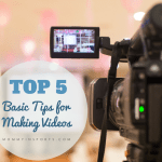 Top 5 Basic Tips for Making Videos