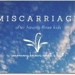 miscarriage after having three kids