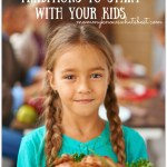 5 Thanksgiving Traditions to Start with Your Kids