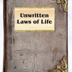Unwritten Laws of Life