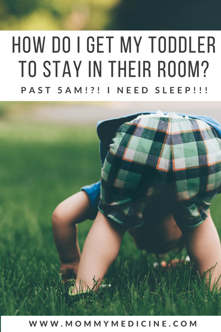 How Do I Get my Toddler or Preschooler to Stay in Their Room Past 5 am?