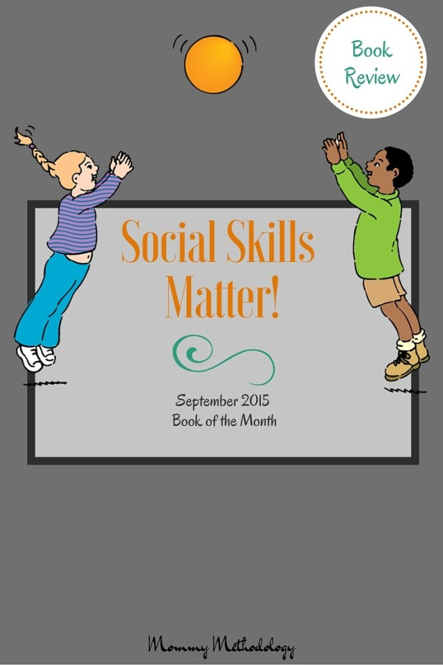 Social Skills Matter! Child Development Book Review ~ Social skills are deceptively easy to teach. Use this resource tool to assist you. This is an excellent workbook! Read the review and learn all about it.