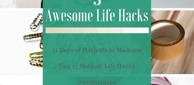 Day 13 Method: Life Hacks