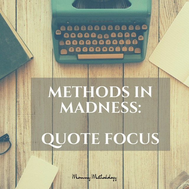 31 Days of Methods In Madness Day 30 Quote Focus