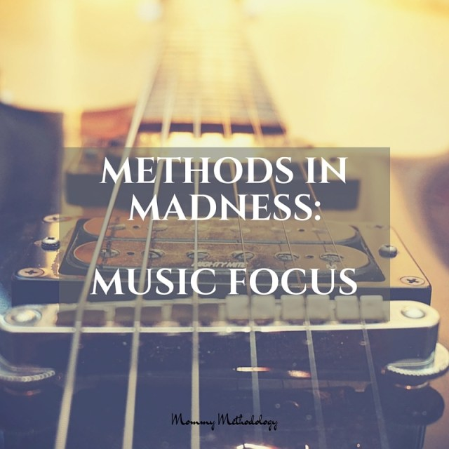 Day 31 of Methods In Madness Day 28 Method- Music Focus