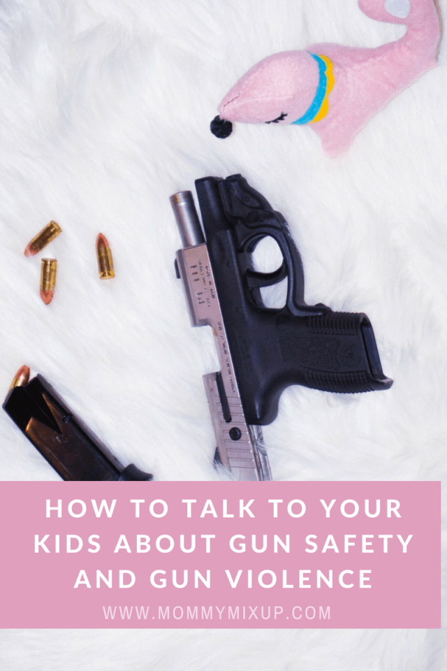 Gun safety and Gun violence: How to talk to your kids.
