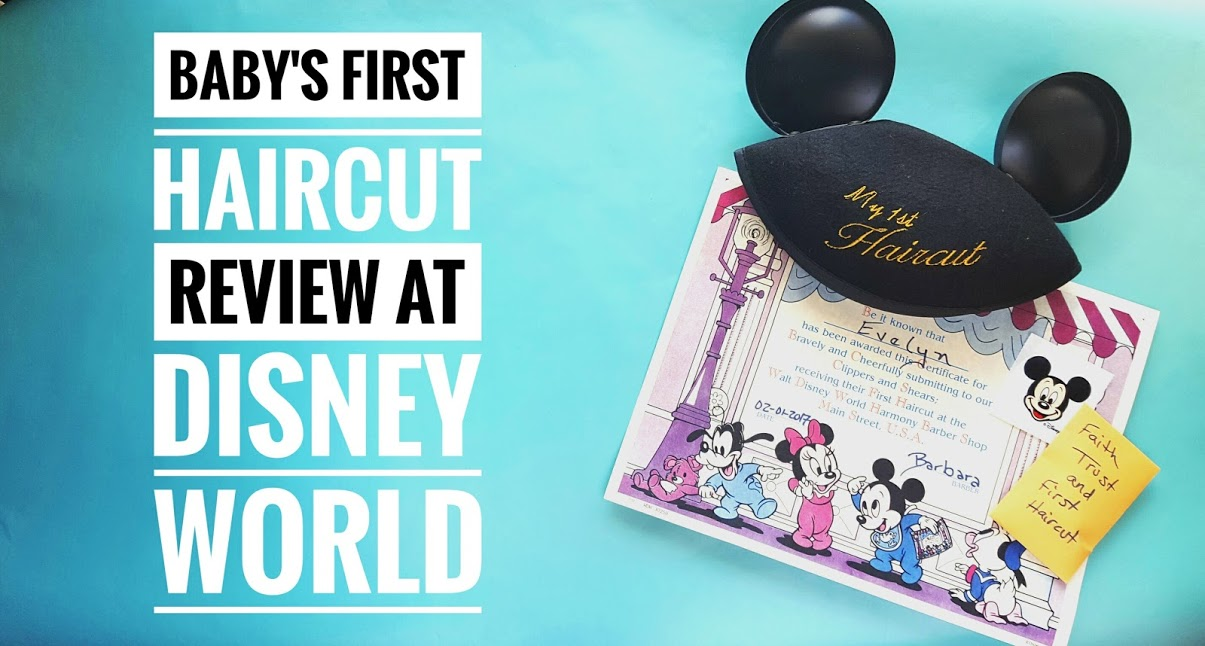 Babys First Haircut At Disney World Review Mommy Of A Princess
