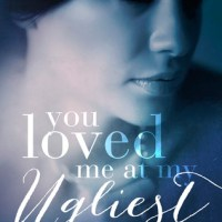 Release : You Loved Me At My Ugliest by Evie Harper