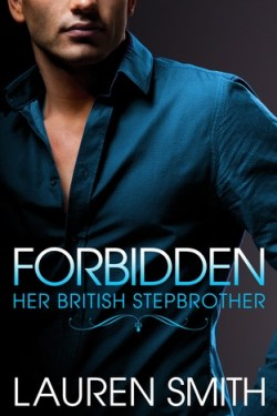 Forbidden (Her British Stepbrother #1) by Lauren Smith