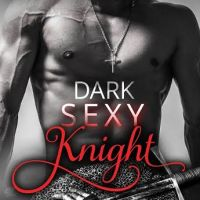 Dark Sexy Knight A Modern Fairytale by Katy Regnery