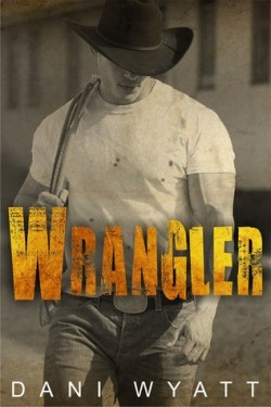 Wrangler by Dani Wyatt