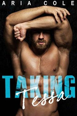 Taking Tessa by Aria Cole