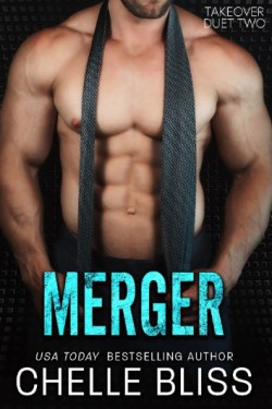 MERGER – Book #2 by Chelle Bliss – Now Live