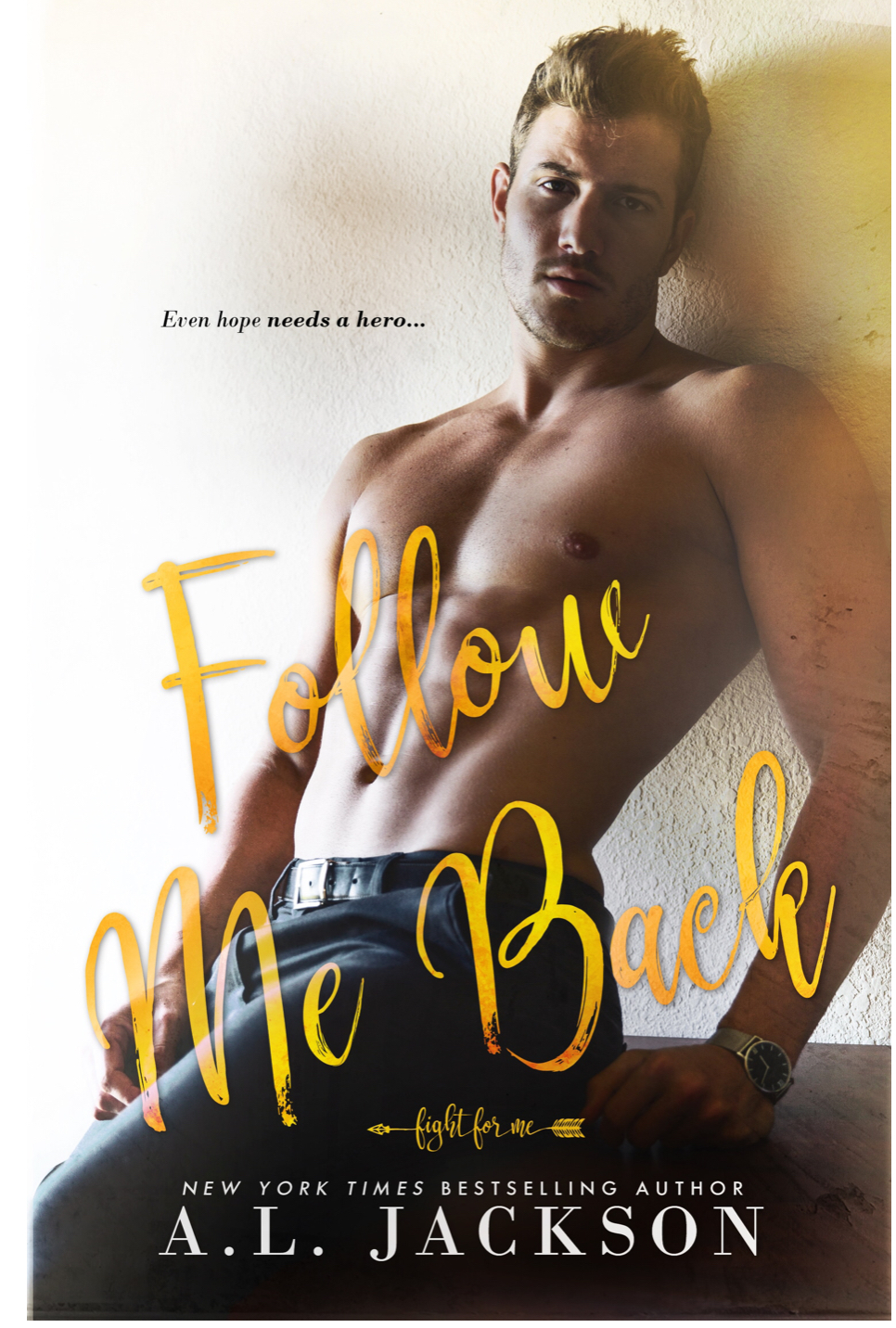 Except for Follow Me Back by A.L. Jackson