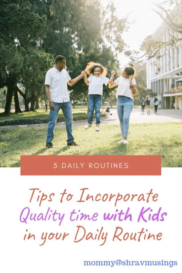 Qualitytime, Kids, Parenting, Tips, Routines, Schooldaysroutine, shravmusingswrites