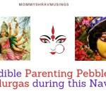 Parenting Pebbles from Navaratri – Part I