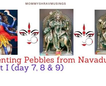 Navratri Parenting Pebbles from Navadurgas blogpost by Mommyshravmusings