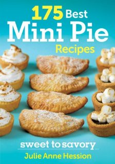 175 best mini pie recipes sweet to savory julie anne hession