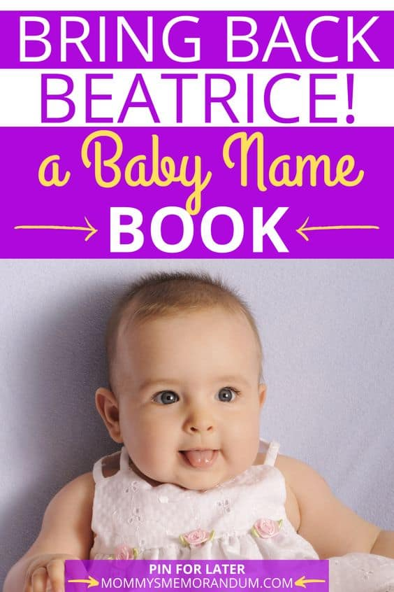 Bring Back Beatrice Baby Name Book with little girl propped up for picture