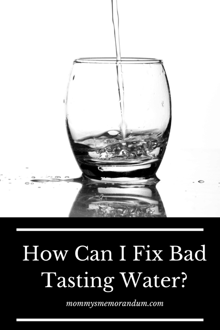 The best way to improve the taste and quality of your water is with a filter.
