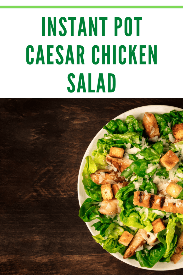The Instant Pot Caesar Chicken Salad recipe takes the Classic Caesar Salad with crisp homemade croutons and an easy DIY light Caesar dressing and adds moist, deliciously seasoned chicken to make a complete meal, ready to impress.