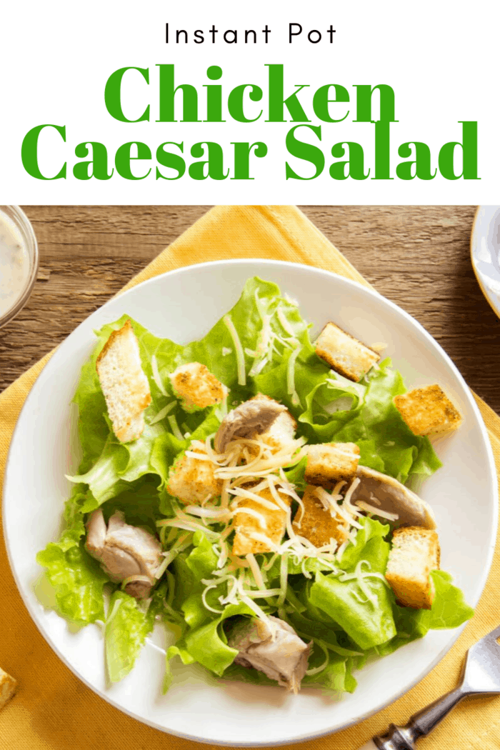 This Instant Pot Chicken Caesar Salad Recipe is perfect for left over chicken, or using our basic Instant Pot Chicken Breast Recipe. It's dinner in minutes.