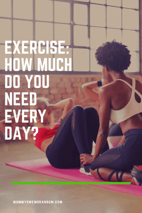 This means people can exercise different amounts each day depending on several factors, so let's look at some of the recommendations for daily exercise.