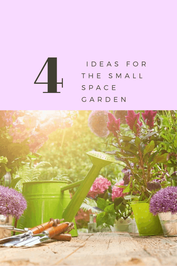 These 4 Tips for small gardens offer ways to maximize the potential of a limited backyard or garden area.