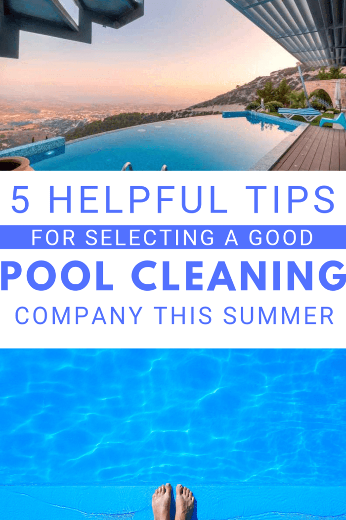 Spend time in the pool instead of skimming off leaves or scraping calcium; here are helpful tips for selecting a good pool cleaning company.