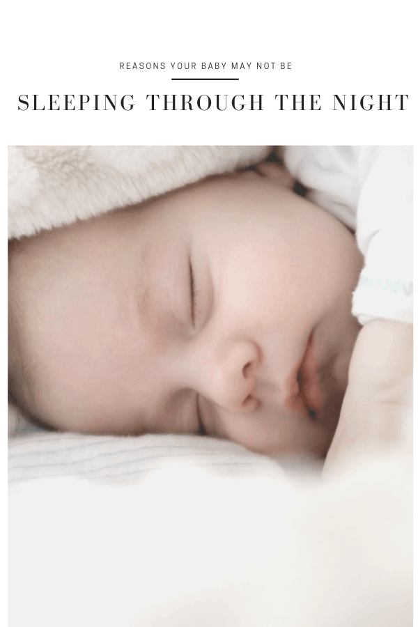 Just like babies are learning to walk, they also need to develop healthy sleeping patterns. We outline 5 reasons your baby is not sleeping through the night.