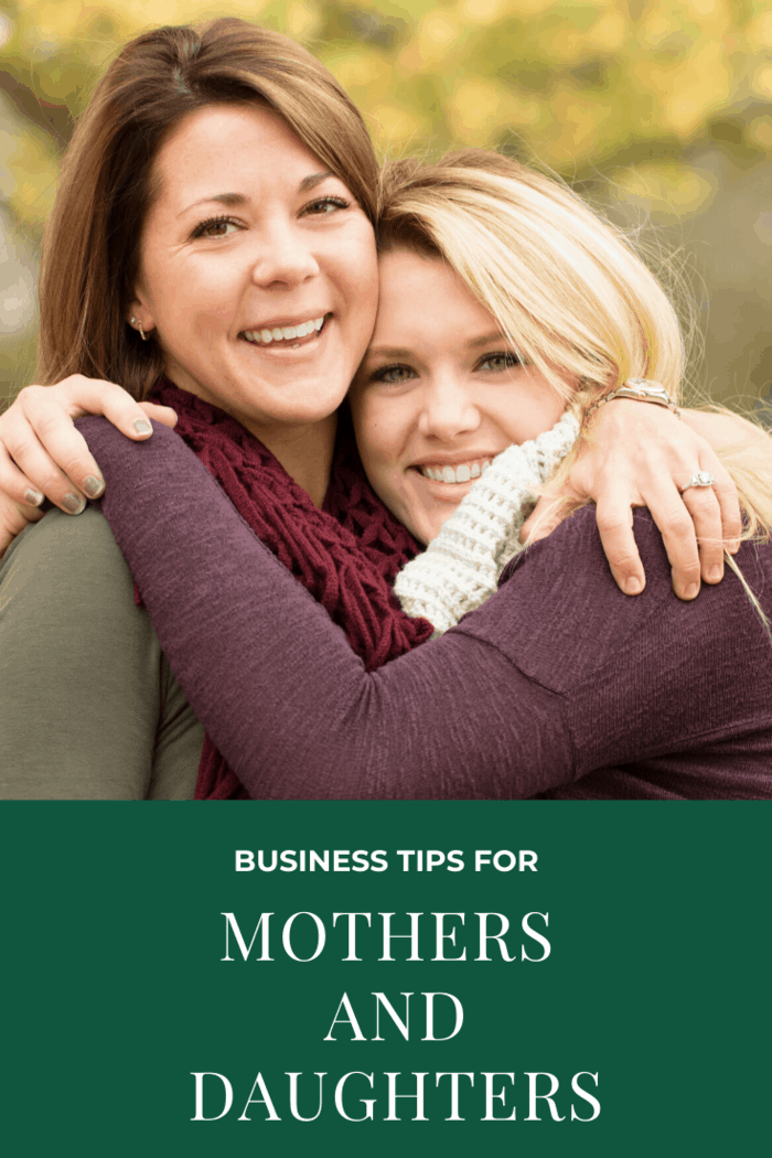 Giving your daughter the gift of financial independence is the best thing you could ever do for her. We explore business tips for mothers and daughters.