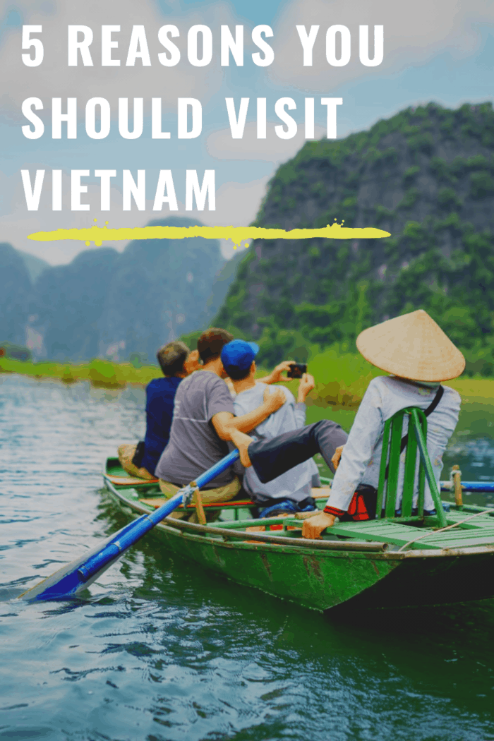 If you've never considered visiting Vietnam, we're here to tell you why you should.