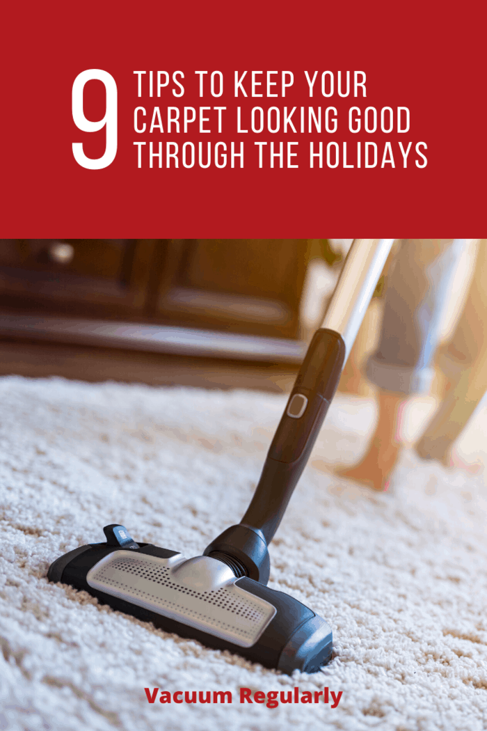 vacuuming to keep your carpet looking good through the holidays
