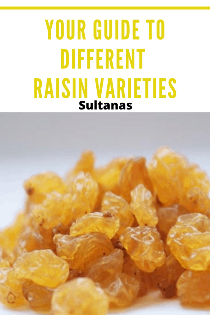Sultanas are named after the large, yellow-green Sultana grapes from which they're made. These raisins have a tart taste and soft texture.